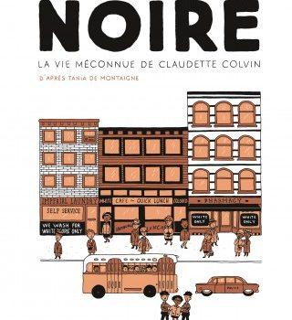 Noire, la vie méconnue de Claudette Colvin d'Emilie Plateau