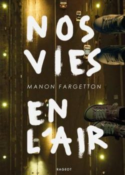 Nos vies en l'air de Manon Fargetton