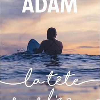 La tête sous l'eau d'Olivier Adam